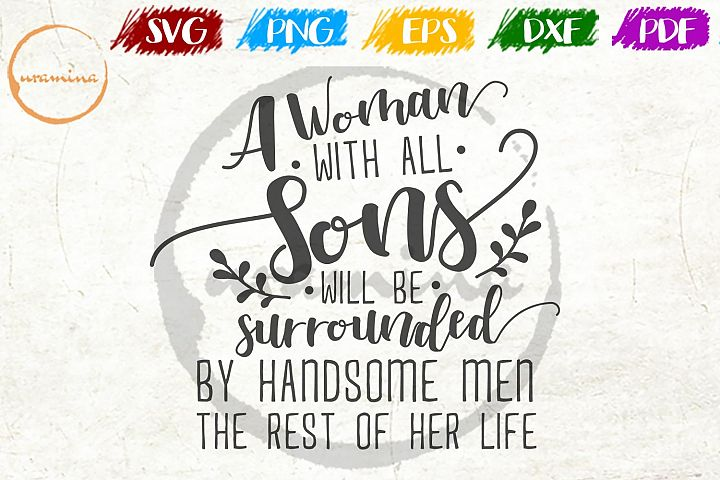 A Woman With All Sons Mothers Day Quote Art