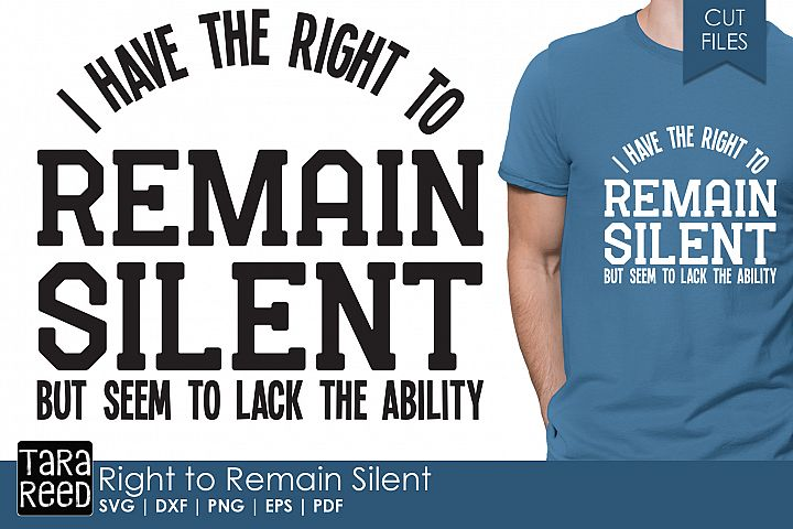 Right to Remain Silent - Humor SVG & Cut Files for Crafters
