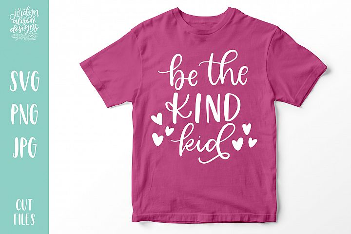 Be The Kind Kid, Cute SVG Cut File