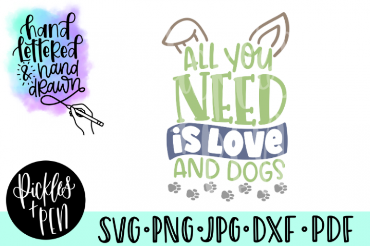 dog lovers svg - all you need is love and dogs