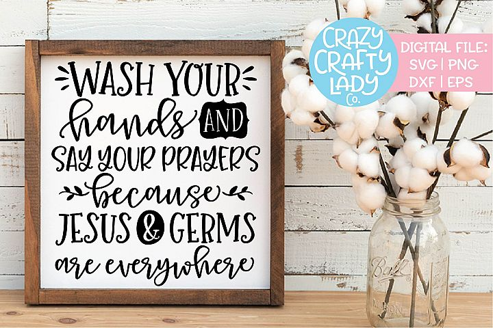 Wash Your Hands & Say Your Prayers SVG DXF EPS PNG Cut File