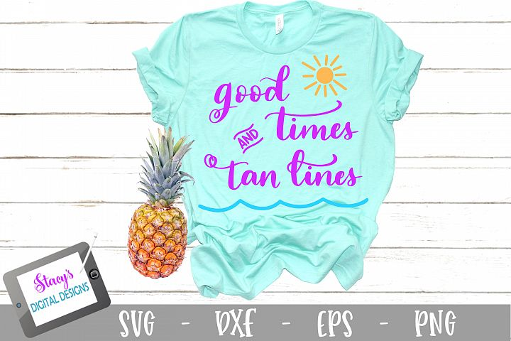 Good Times and Tan Lines SVG - Summer SVG - Vacation SVG