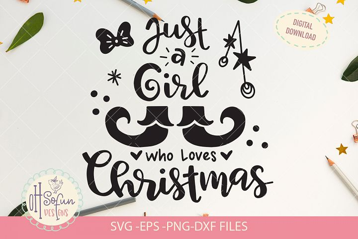 Just a girl who loves Christmas SVG cut file