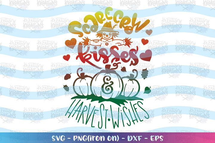 Fall SVG Scarecrow Kisses Harvest Wishes svg Autumn quotes