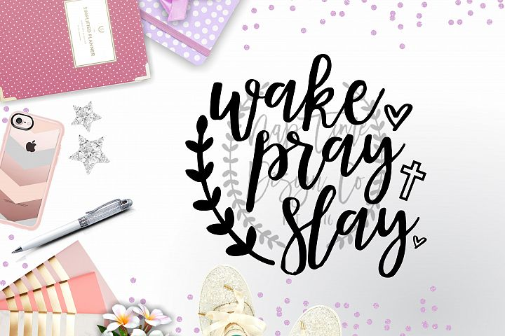 Wake Pray Slay SVG