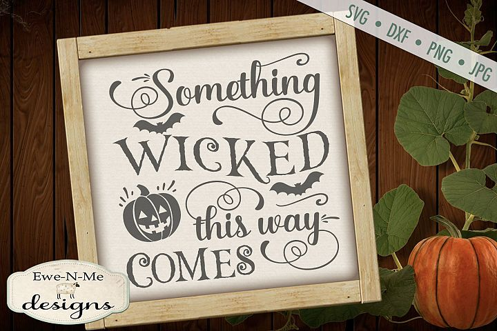 Something Wicked This Way Comes - Halloween - SVG DXF
