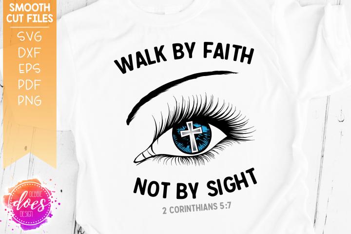 Walk By Faith Eye SVG Design