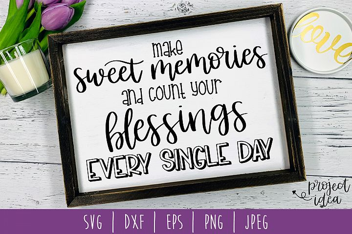Make Sweet Memories Count Your Blessings SVG, DXF, EPS, PNG