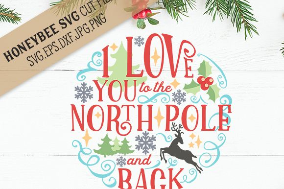 I Love You To The North Pole Cut File