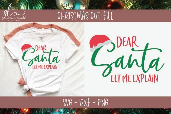 Dear Santa Let Me Explain - Christmas SVG Cut File