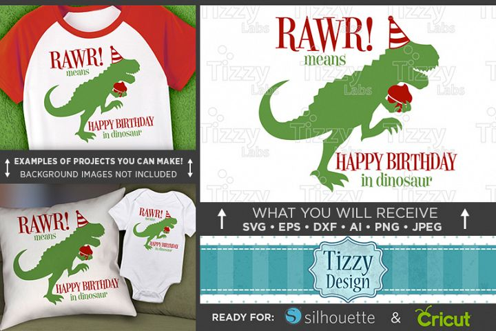RAWR Means Happy Birthday In Dinosaur SVG File - 1092