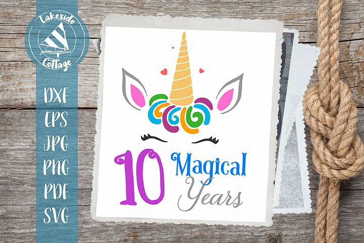 10 Magical Years Unicorn Tenth Birthday eps png jpg dxf svg