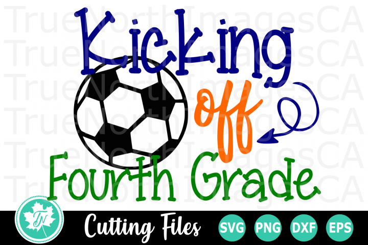 Kicking off Fourth Grade - A School SVG Cut File