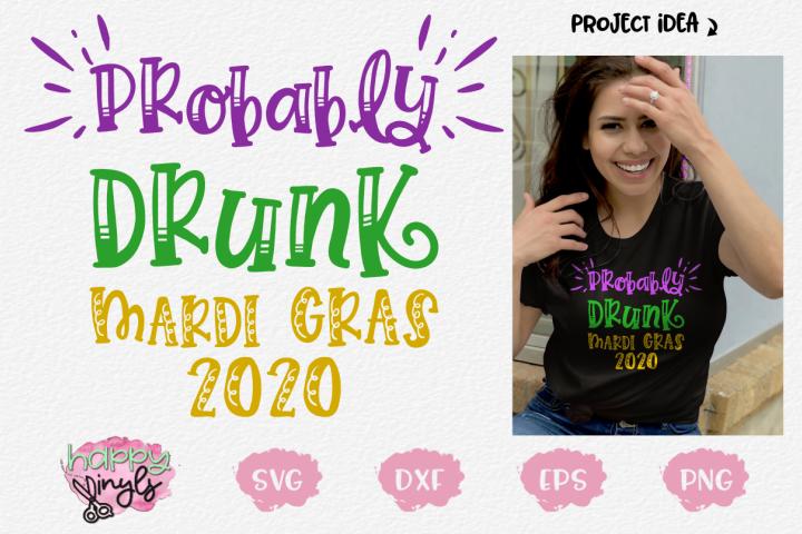 Mardi Gras Probably Drunk 2020 - A Mardi Gras SVG File