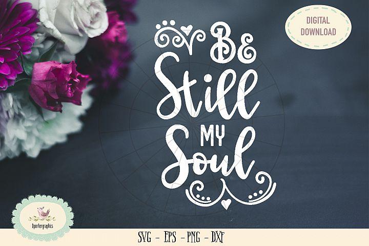 Be still my soul bible saying SVG cut file