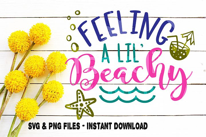 Feeling Beachy SVG Beach Quote Summer Time Emotion
