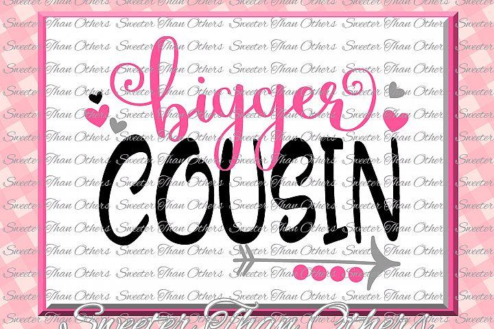 Cousins svg, Bigger Cousin svg, Family svg
