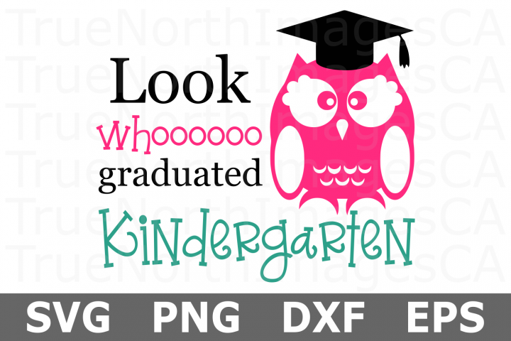 Look Whooo Graduated Kindergarten - A School SVG Cut File