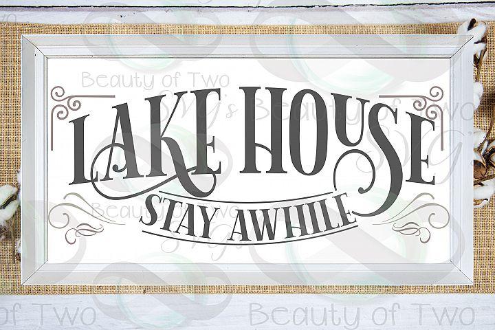 Lake House svg, Lake House Stay Awhile sign svg, Lake svg