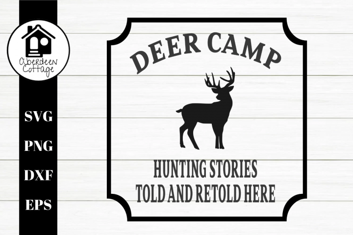 Deer Camp Sign SVG | PNG DXF | EPS