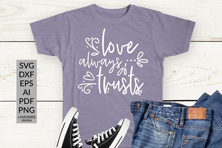 Love always trusts - Christian SVG cut file