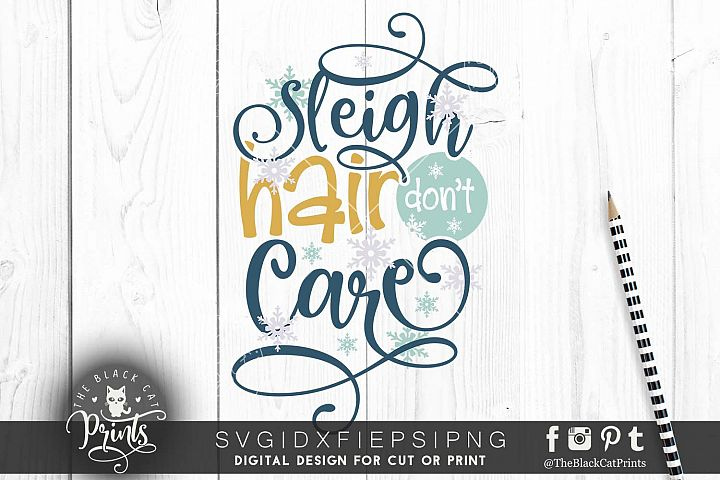 Sleigh hair dont care SVG DXF EPS PNG