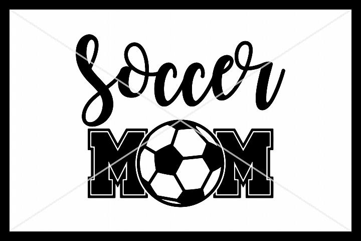 Soccer Mom, Soccer SVG, Silhouette Cameo, Cricut, Cut