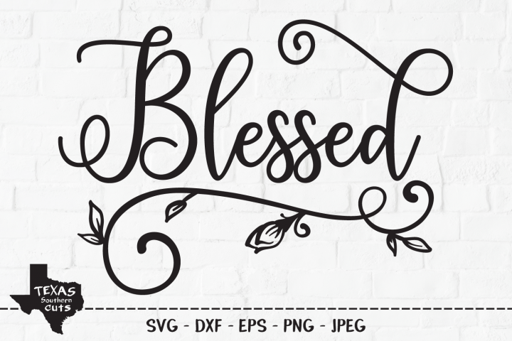 Blessed SVG, Cut File, Christian Shirt Design, Faith, Love