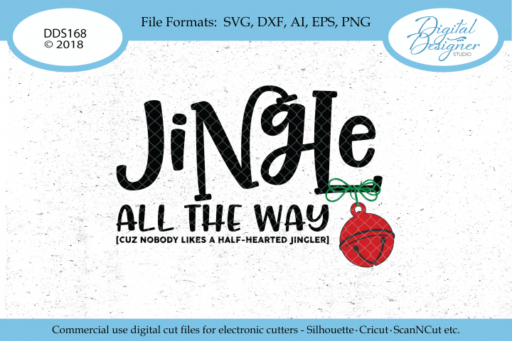 Jingle All The Way Christmas spirit SVG EPS DXF PNG Cut File