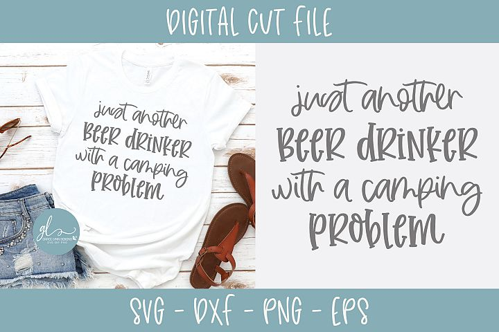 Just Another Beer Drinker With A Camping Problem - SVG