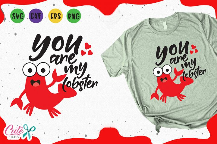 You are my lobster svg, Valentines day files for crafters