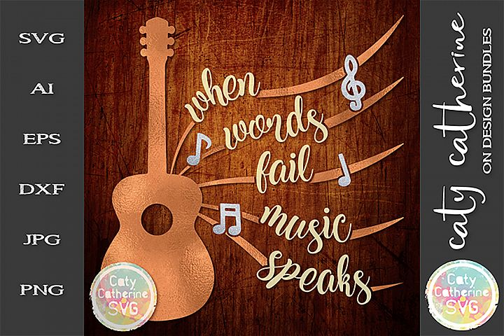 When Words Fail Music Speaks Guitar Muscial Notes SVG