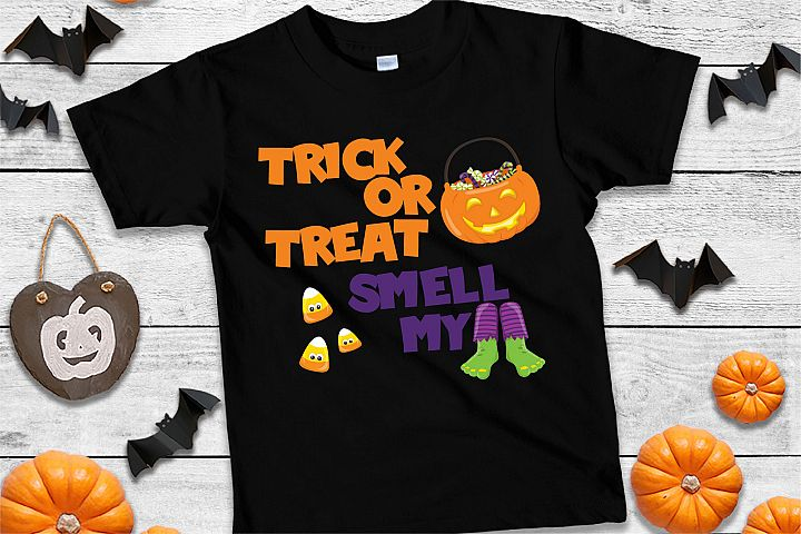 Trick Or Treat Smell My Feet SVG Sublimation, Halloween SVG