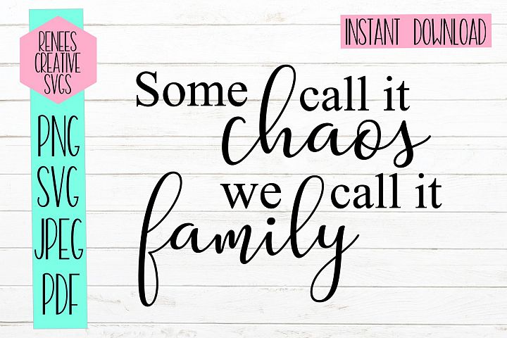 Some call it chaos, we call it family | Quote | SVG Cut File