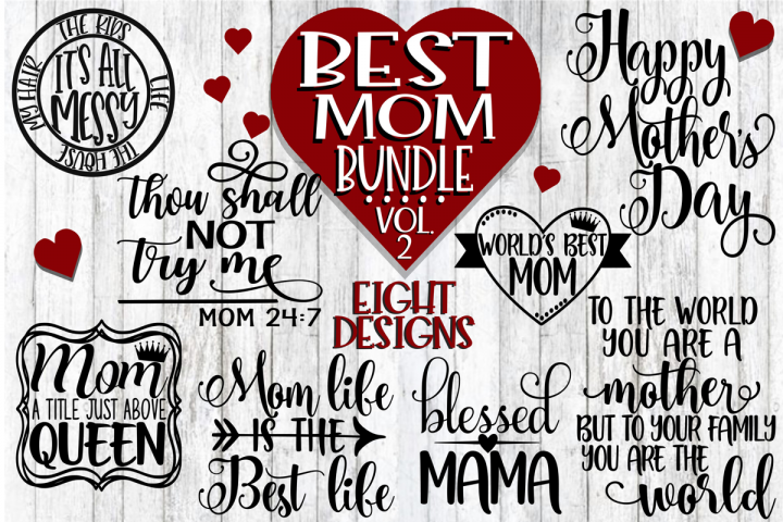 Best Mom Bundle Vol 2 - Eight Designs - SVG PNG DXF EPS