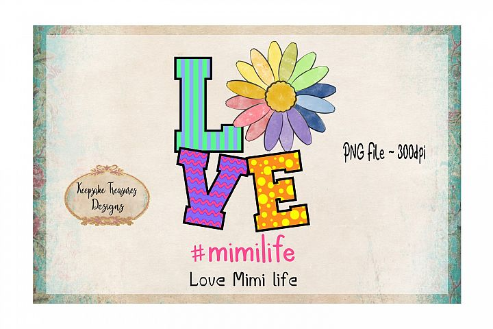 Love #mimilife Sublimation Design