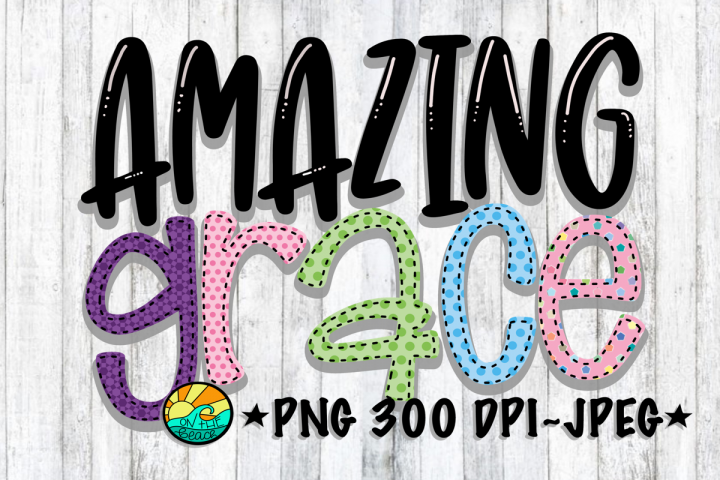 Amazing Grace- PNG for Sublimation - Stitched Appearance