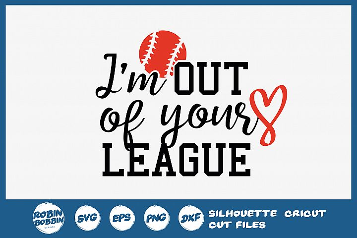 Baseball SVG - Im Out Of Your League SVG