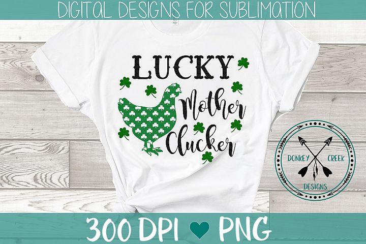 St Patricks Day Lucky Mother Clucker Sublimation Design