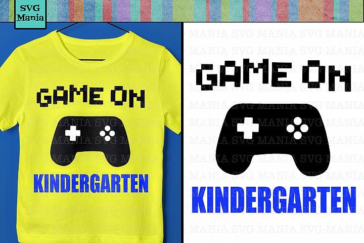 Game On Kindergarten Saying SVG File, Kindergarten Shirt SVG