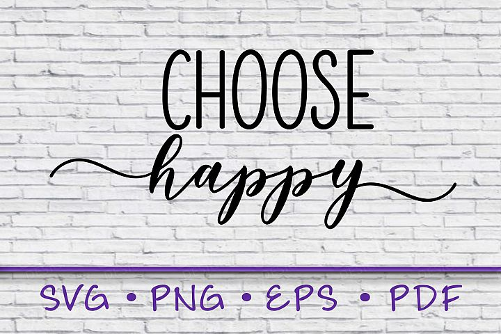 choose happy svg, sayings svg, instant download, inspire