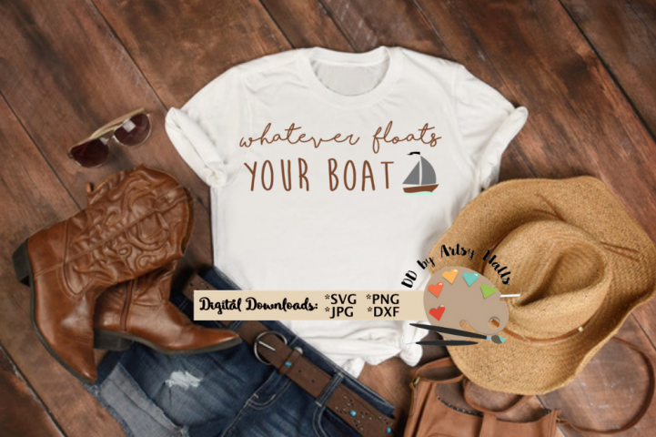 Whatever floats your boat, funny shirt quote Country svg dxf