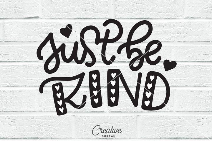 Just Be Kind SVG DXF, Kidness SVG, Be Kind SVG DXF