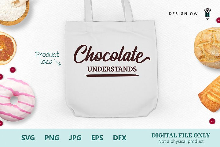 Chocolate Understands - Funny SVG file