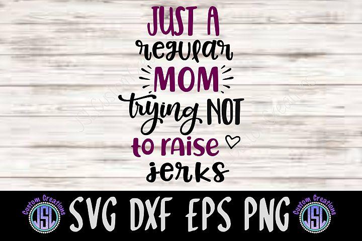 Just a Regular Mom| SVG DXF EPS PNG Digital Cut File