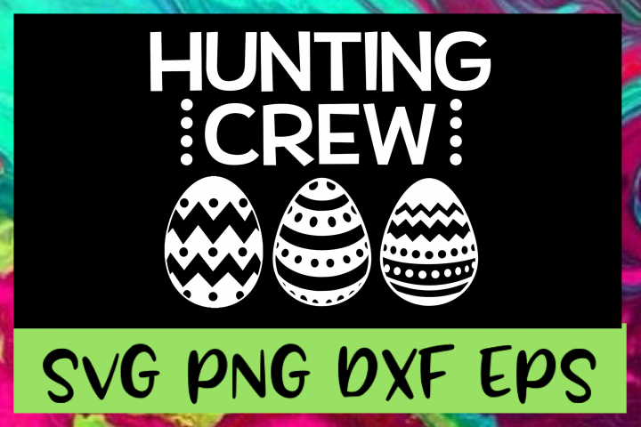Easter Egg Hunting Crew SVG PNG DXF & EPS Design File