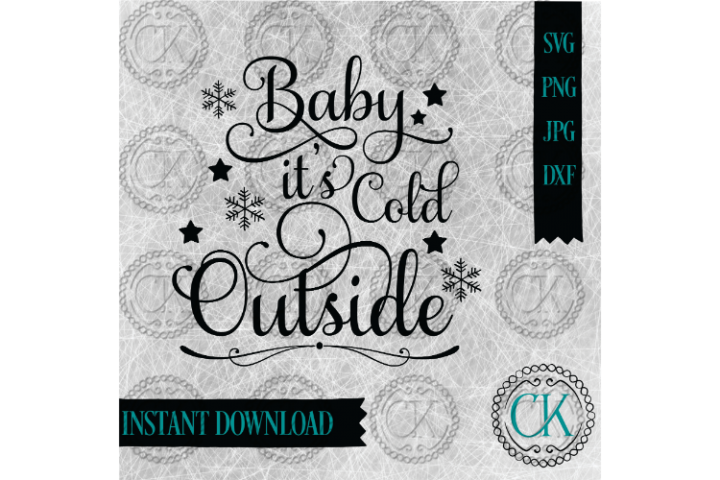 Baby its Cold Outside SVG, Winter SVG, Christmas SVG, Quote