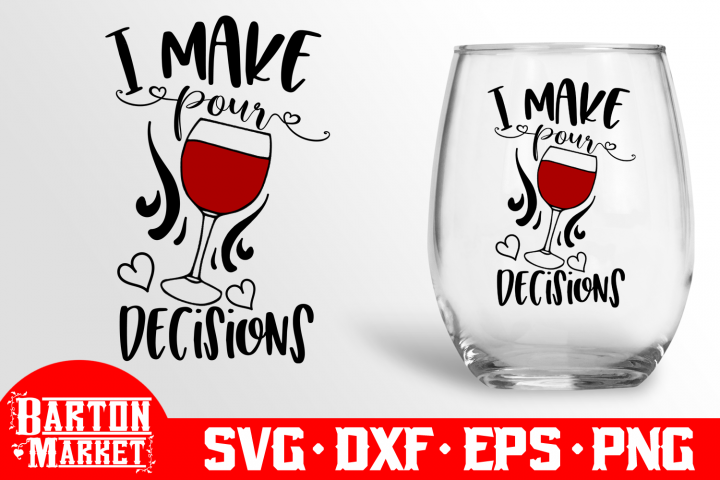 I Make Pour Decisions SVG DXF EPS PNG