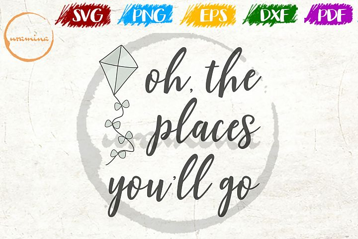 Oh The Places You Will Go Kids Room SVG PDF PNG