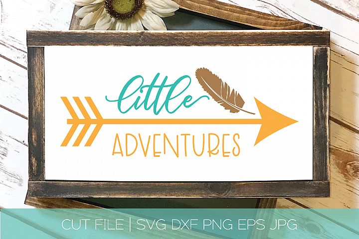 Little Adventures SVG DXF Cut File | Feather Arrow SVG